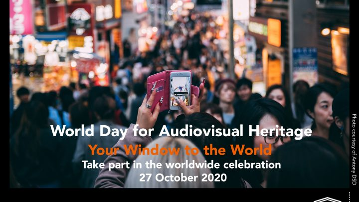 "UNESCO World Day for Audiovisual Heritage: ""Your Window to the World"""